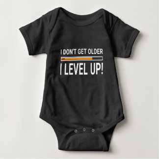 I don't get older - I level up! Baby Bodysuit
