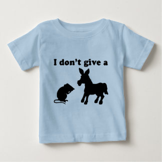 I Don't Give A Baby T-Shirt