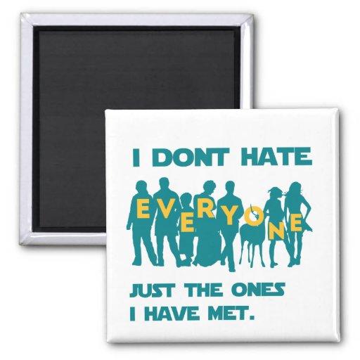 I don't hate everyone fridge magnets