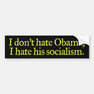 I Don't Hate Obama Bumper Sticker