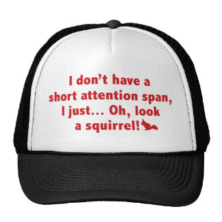 I Don't Have A Short Attention Span. Trucker Hats