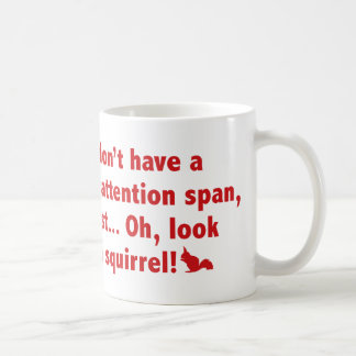 I Don't Have A Short Attention Span. Mug