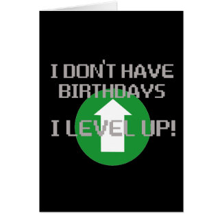 I Don't Have Birthdays... Card