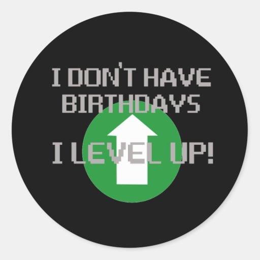 I Don't Have Birthdays... Round Stickers