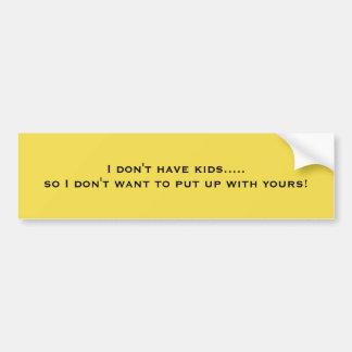 I Don't Have Kids Funny Sticker