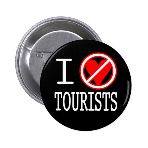 I (don't)heart tourists button
