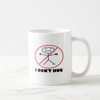 I Don't Hug Coffee Mug