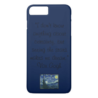 I Don't Know Anything about Certainty...Van Gogh iPhone 7 Plus Case