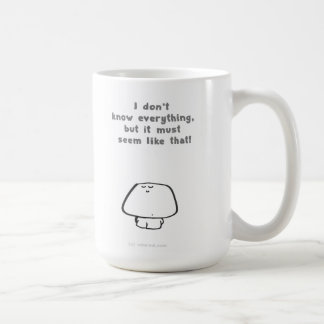 i dont know everything coffee mug