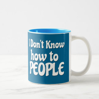 I don't know how to People Two-Tone Mug
