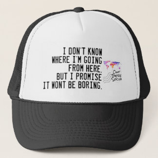 I don't know where I'm going Trucker Hat