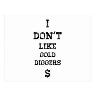 I Don't Like Gold Diggers Postcard