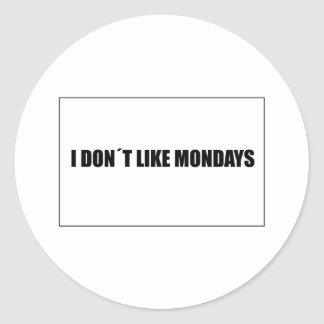 I dont like mondays classic round sticker