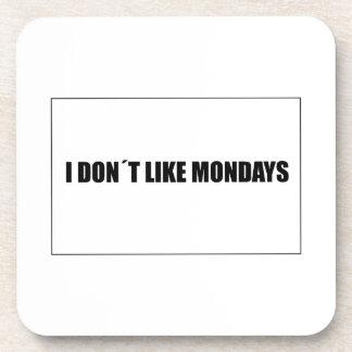 I dont like mondays coaster