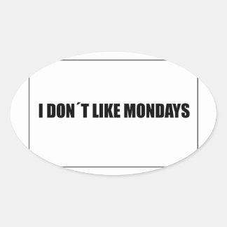 I dont like mondays oval sticker
