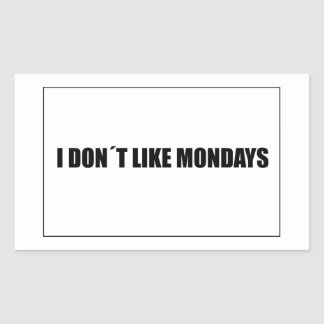 I dont like mondays rectangular sticker