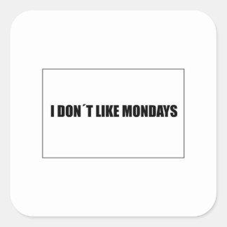 I dont like mondays square sticker