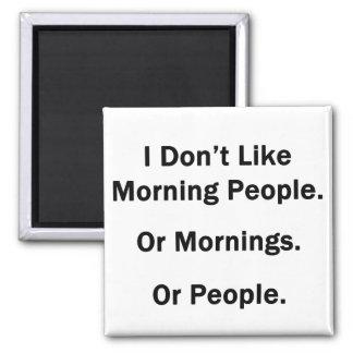 I Don't Like Morning People. Square Magnet