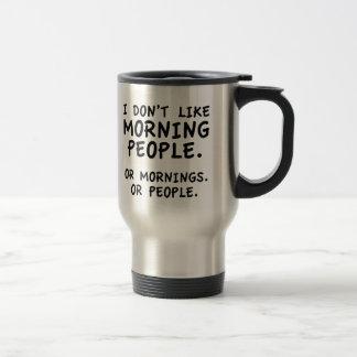 I Don't Like Morning People Travel Mug