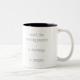 I Don't Like Morning People. Two-Tone Coffee Mug