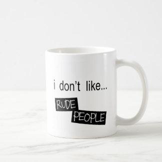 I Don't Like Rude People Mug