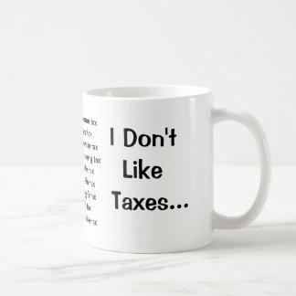 I Don't Like Taxes - I Love Taxes! Rude Tax Terms! Mugs