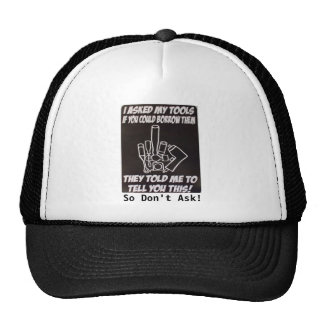 I don't loan out my tools Hat
