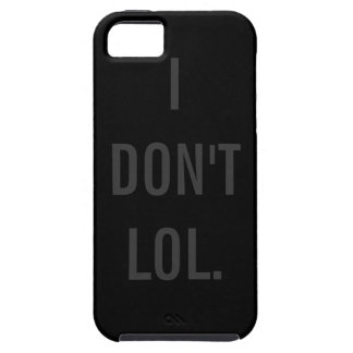 I DON'T LOL Black Background iPhone 5 Cases