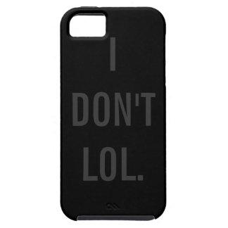 I DON'T LOL Black Background Tough iPhone 5 Case