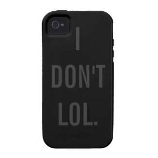 I DON'T LOL Black Background Vibe iPhone 4 Cases