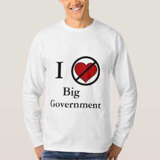 I don't love Big Government T-Shirt
