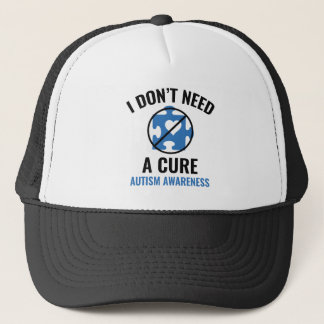 I Don't Need A Cure Trucker Hat