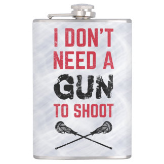 I Don't Need A Gun To Shoot Lacrosse Flask