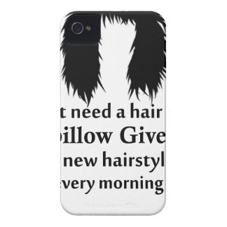 I don't need a hair stylist, my pillow gives me a iPhone 4 cases