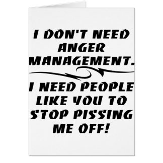 I Don't Need Anger Management Greeting Card