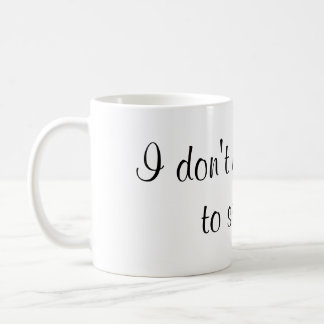I don't need glitter to sparkle coffee mug