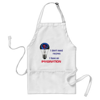 I don't need recipes. I have an imagination apron