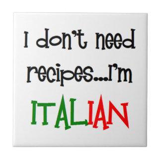 i don't need recipes, i'm italian tile