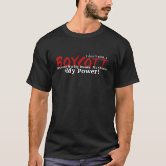 I don't riot, I Boycott! T-Shirt