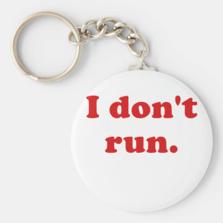 I Dont Run Key Chains