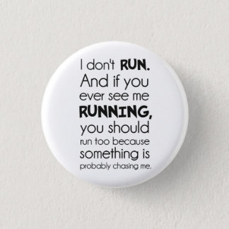 I Don't Run.  Something Is Probably Chasing Me. 3 Cm Round Badge