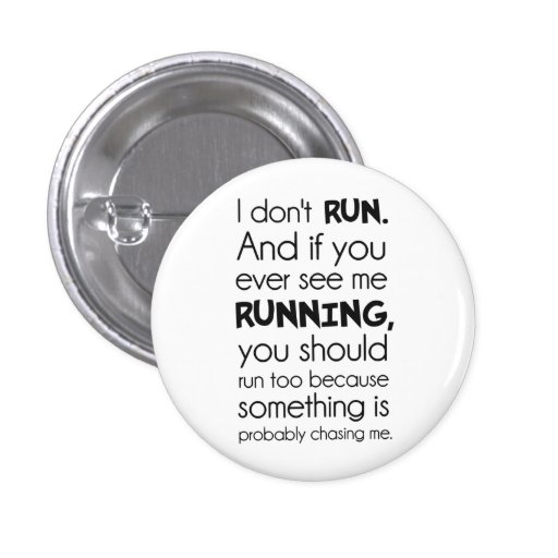 I Don't Run.  Something Is Probably Chasing Me. Buttons
