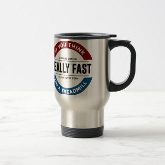 I Don't Run Travel Mug