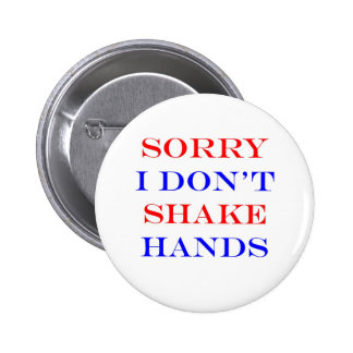 I Don't Shake Hands Buttons
