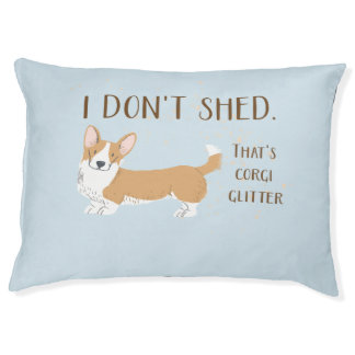 I DON'T SHED- THATS CORGI GLITTER - DOG PET BED