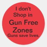 I don't shop in gun free zones round sticker