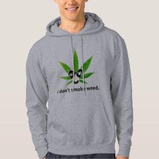 I don't smoke weed. hoodie
