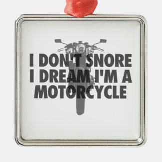I don't snore I dream I'm a Motorcycle Silver-Colored Square Decoration