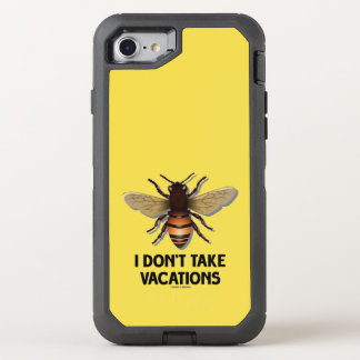I Don't Take Vacations Honey Bee Beekeeping Humor OtterBox Defender iPhone 8/7 Case