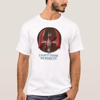 I Don't Think We Woke It! T-Shirt